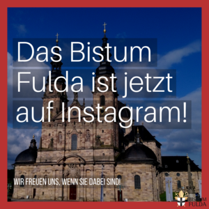 Bistum Fulda startet Instagram-Profil: Impulse, Fotos und Videos